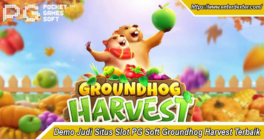 Demo Judi Situs Slot PG Soft Groundhog Harvest Terbaik